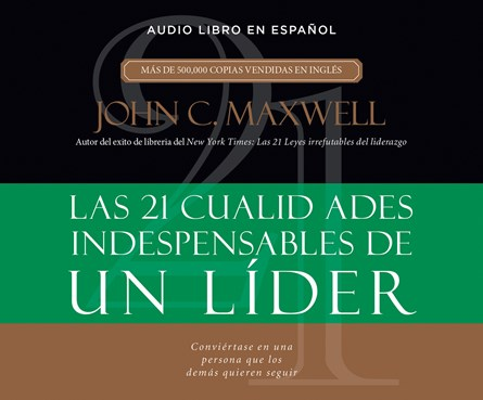 21 Cualidades indispensables de un lider (21 Indispensable Qualities of...)